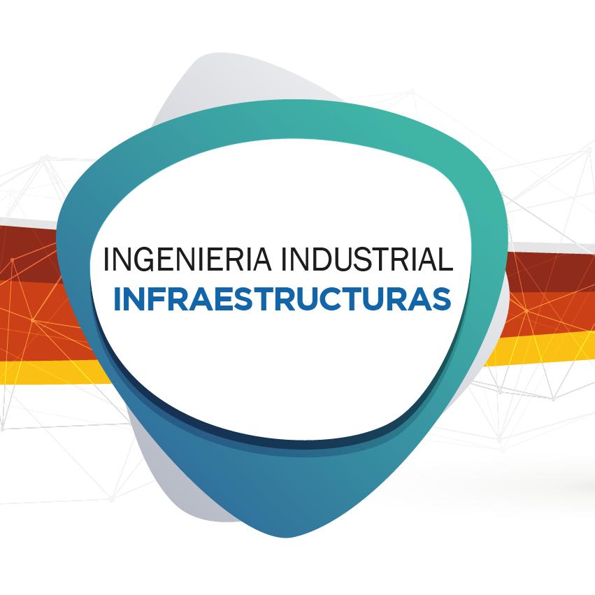 Ingeniería industrial Infraestructuras