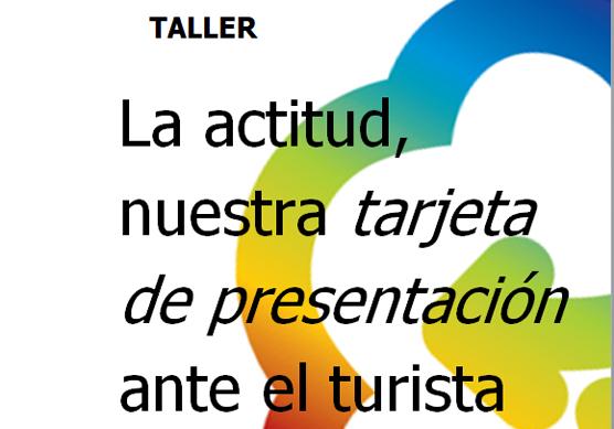 Taller: «La actitud, nuestra tarjeta de presentación ante el turista» – 27 de noviembre